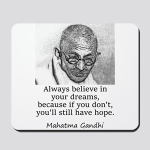 Always Believe In Your Dreams - Mahatma Gandhi Mou